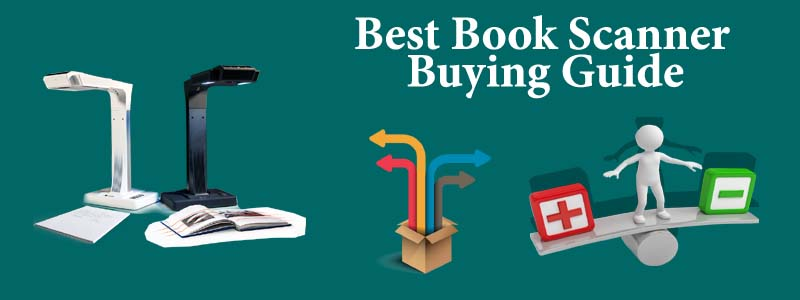 Buying Guide of Best Book Scanner